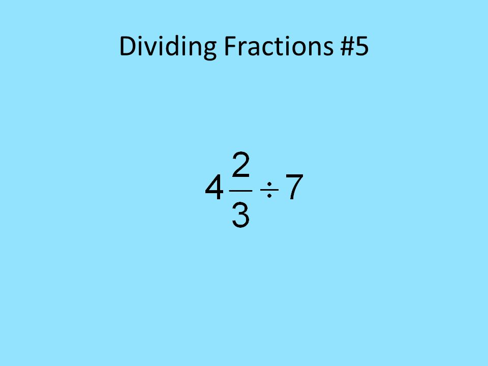 Dividing Fractions #5