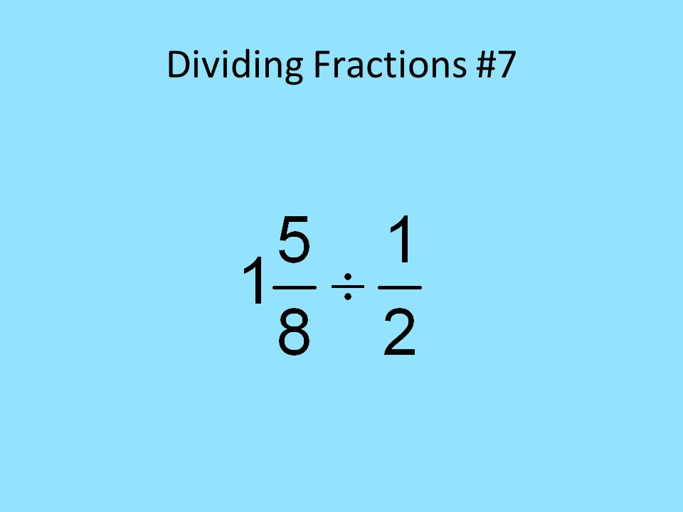 Dividing Fractions #7