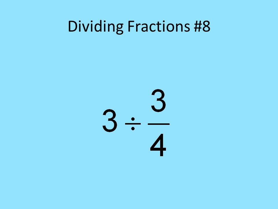 Dividing Fractions #8