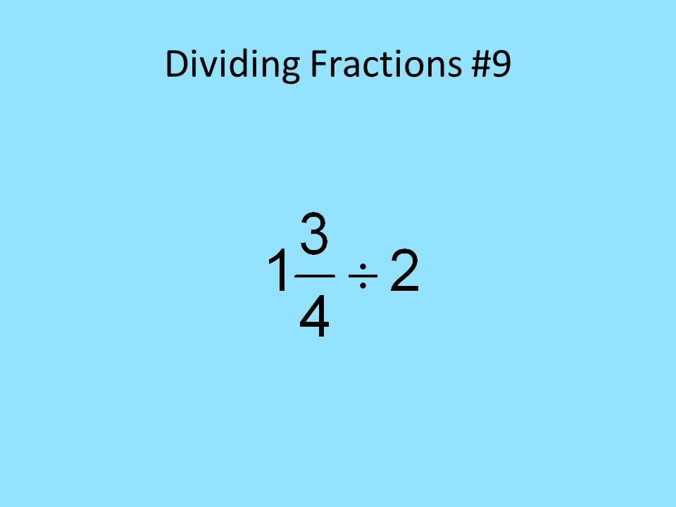 Dividing Fractions #9