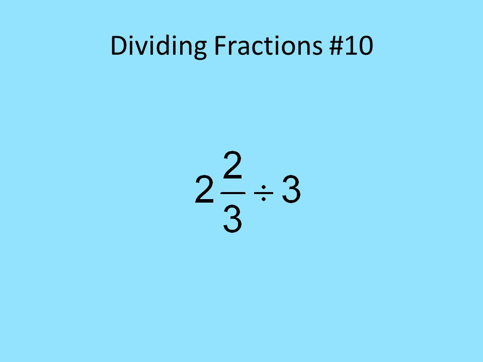Dividing Fractions #10