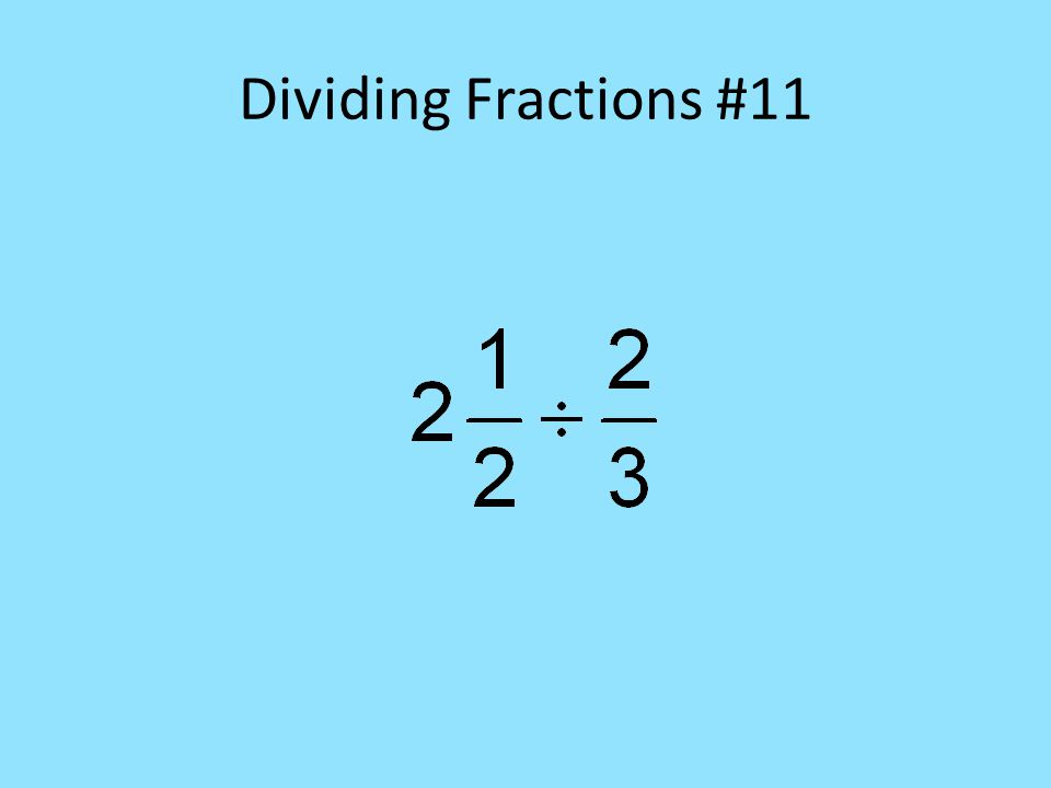Dividing Fractions #11