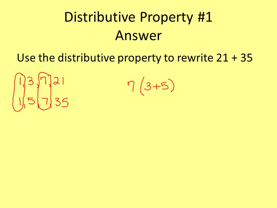 Distributive Property #1 Answer Use the distributive property to rewrite 21 + 35