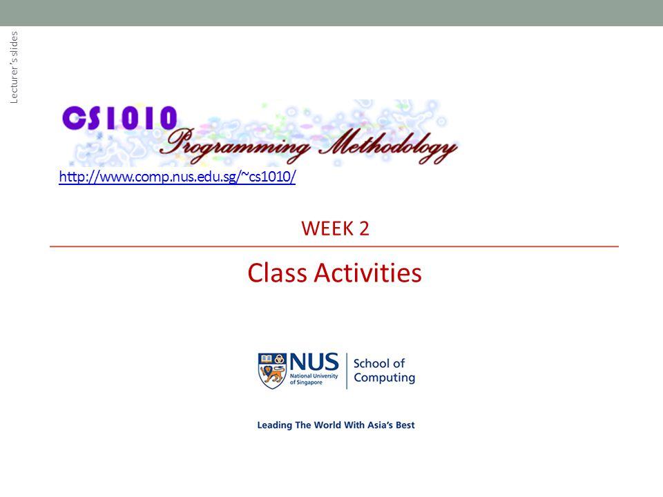 Exercise #5: Freezer (2/3) CS1010 (AY2014/5 Semester 1)Week2 - 12© NUS Refer to the sample run below.