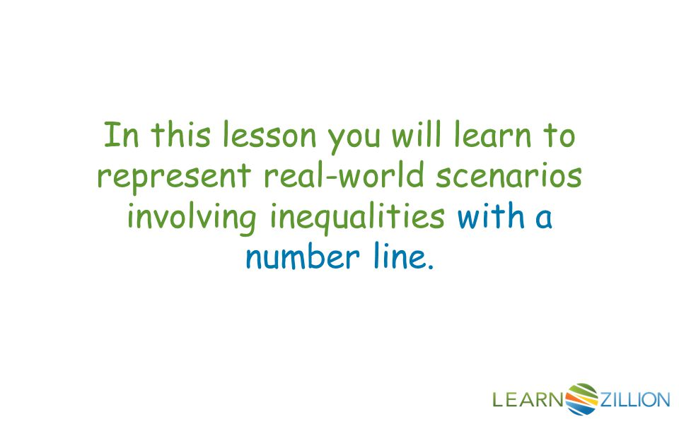In this lesson you will learn to represent real-world scenarios involving inequalities with a number line.