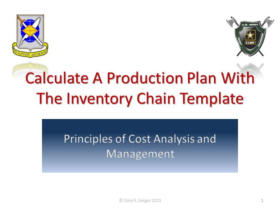 Calculate A Production Plan With The Inventory Chain Template © Dale R. Geiger 20111