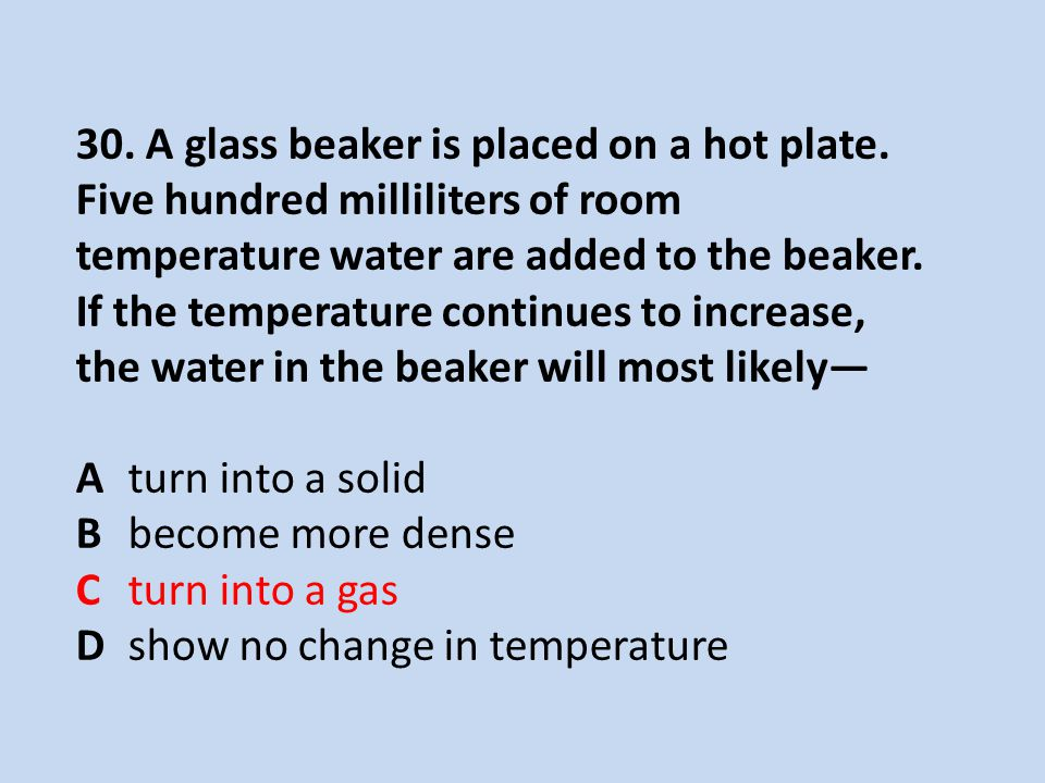 30.A glass beaker is placed on a hot plate.