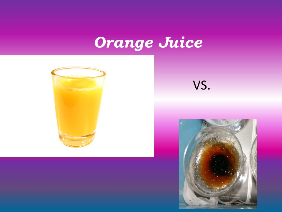 Orange Juice VS.