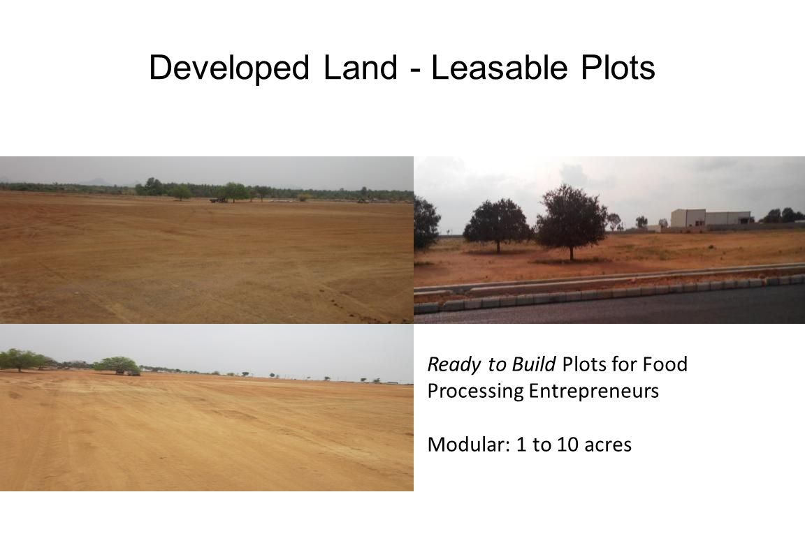 Developed Land - Leasable Plots Ready to Build Plots for Food Processing Entrepreneurs Modular: 1 to 10 acres