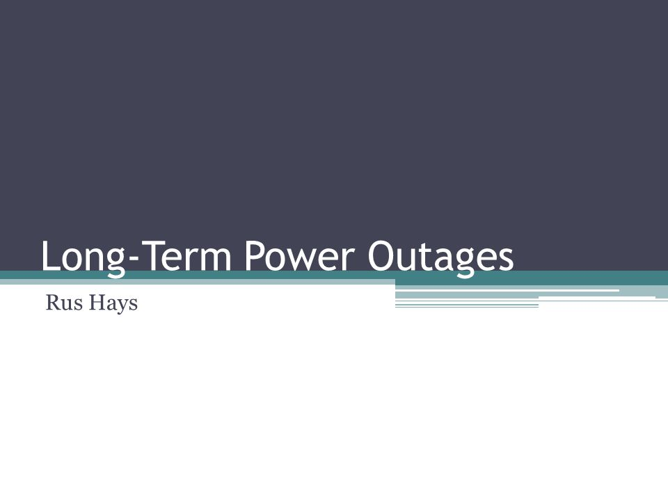Long-Term Power Outages Rus Hays