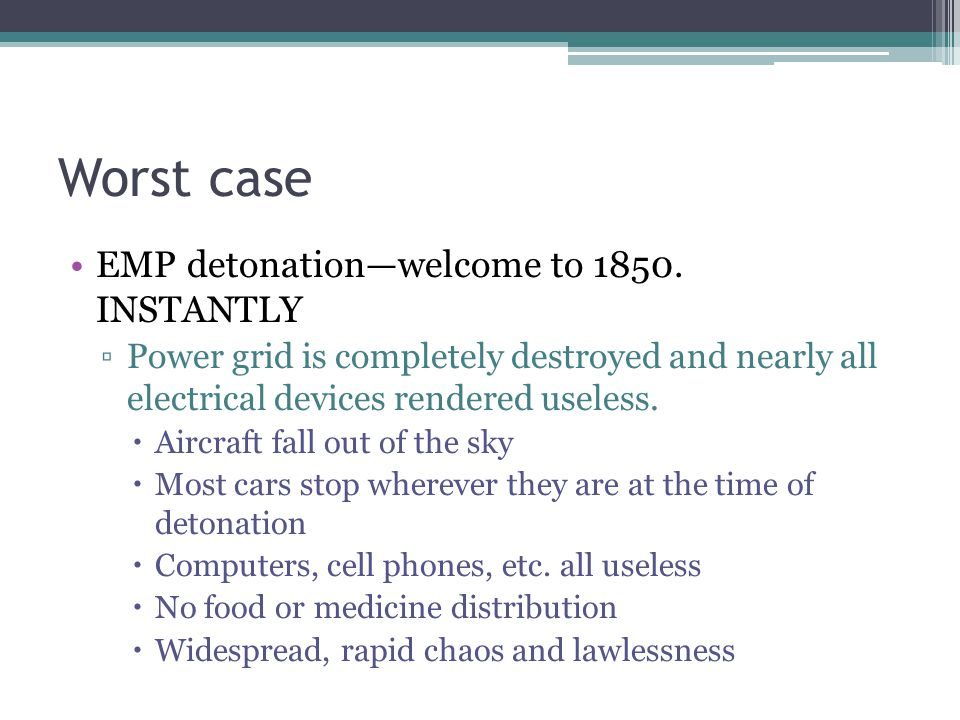Worst case EMP detonation—welcome to 1850.