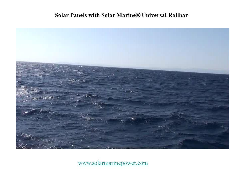 ® Solar Panels with Solar Marine ® Universal Rollbar www.solarmarinepower.com
