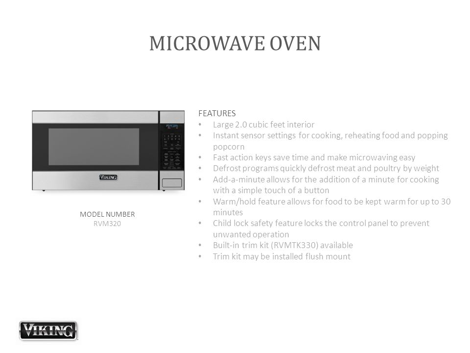 MICROWAVE OVEN FEATURES Large 2.0 cubic feet interior Instant sensor settings for cooking, reheating food and popping popcorn Fast action keys save ti