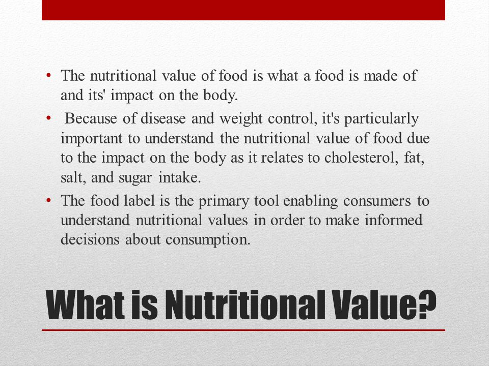 Nutritional Value of Foods Some foods have more nutritional value than others and are assigned a number, valued and ranked Foods are ranked nutritious based on there genetic make-up of macro and micro nutrients.