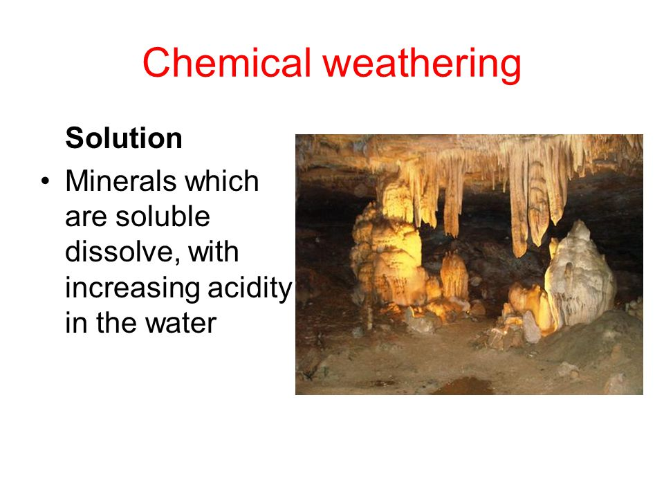 Chemical weathering Carbonation Rainwater contains carbon dioxide, which produces carbonic acid.