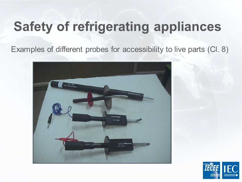 Safety of refrigerating appliances Examples of different probes for accessibility to live parts (Cl. 8)