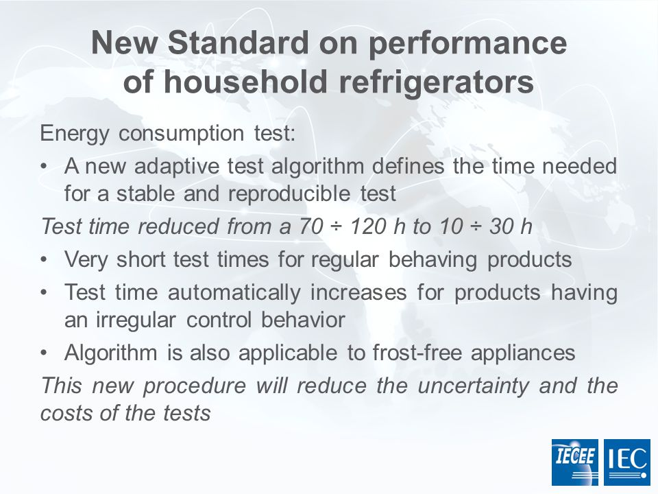 New Standard on performance of household refrigerators Energy consumption test: A new adaptive test algorithm defines the time needed for a stable and