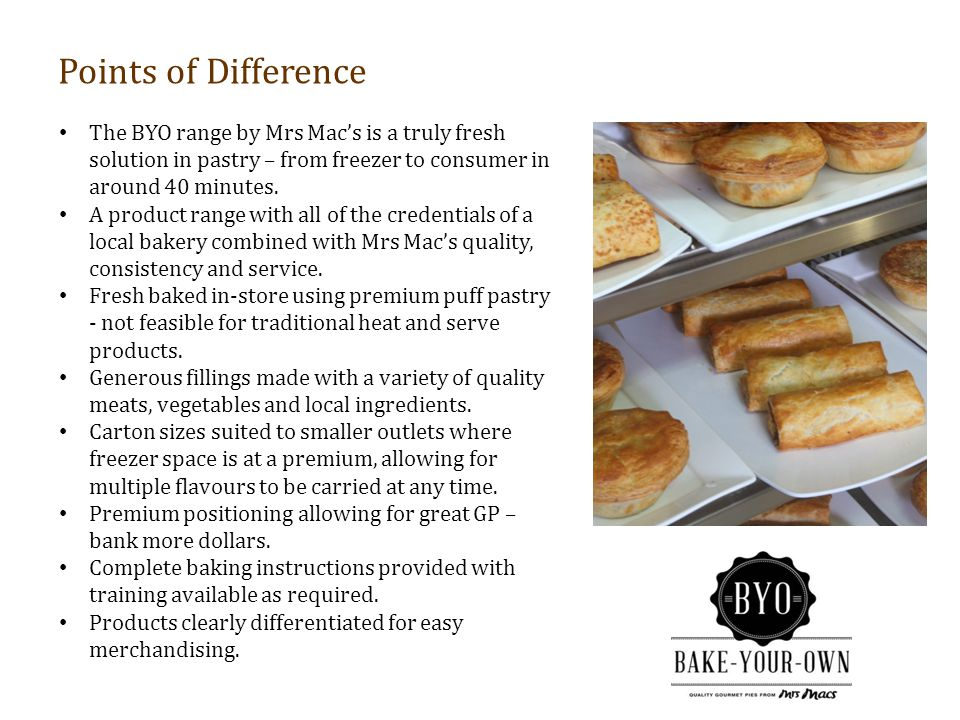 Marketing Program Product Strategy The brand 'Bake-Your-Own' (BYO) describes exactly what it is – quality will be endorsed by focussing on the providence and quality of the ingredients.