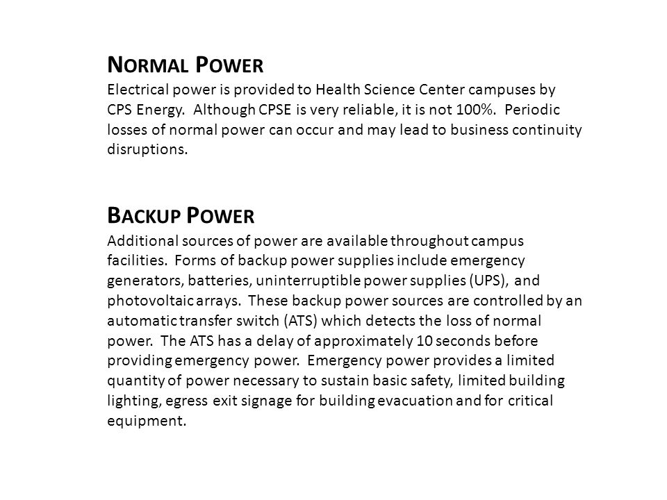 N ORMAL P OWER Electrical power is provided to Health Science Center campuses by CPS Energy.