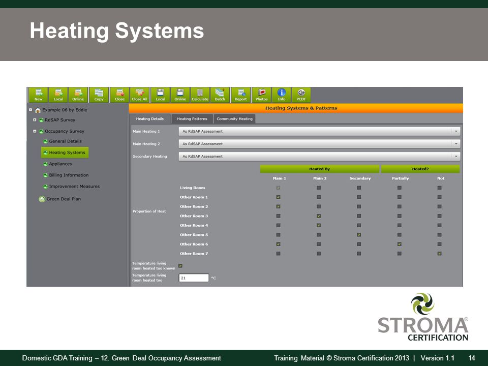 Domestic GDA Training – 12. Green Deal Occupancy Assessment14Training Material © Stroma Certification 2013 | Version 1.1 Heating Systems