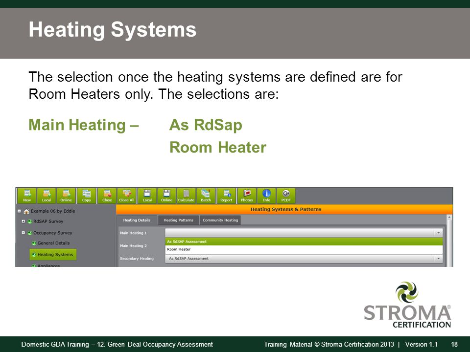 Domestic GDA Training – 12. Green Deal Occupancy Assessment18Training Material © Stroma Certification 2013 | Version 1.1 Heating Systems The selection