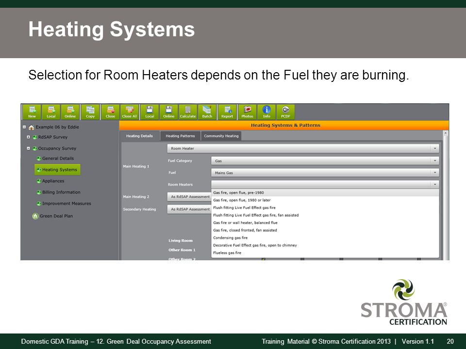 Domestic GDA Training – 12. Green Deal Occupancy Assessment20Training Material © Stroma Certification 2013 | Version 1.1 Heating Systems Selection for