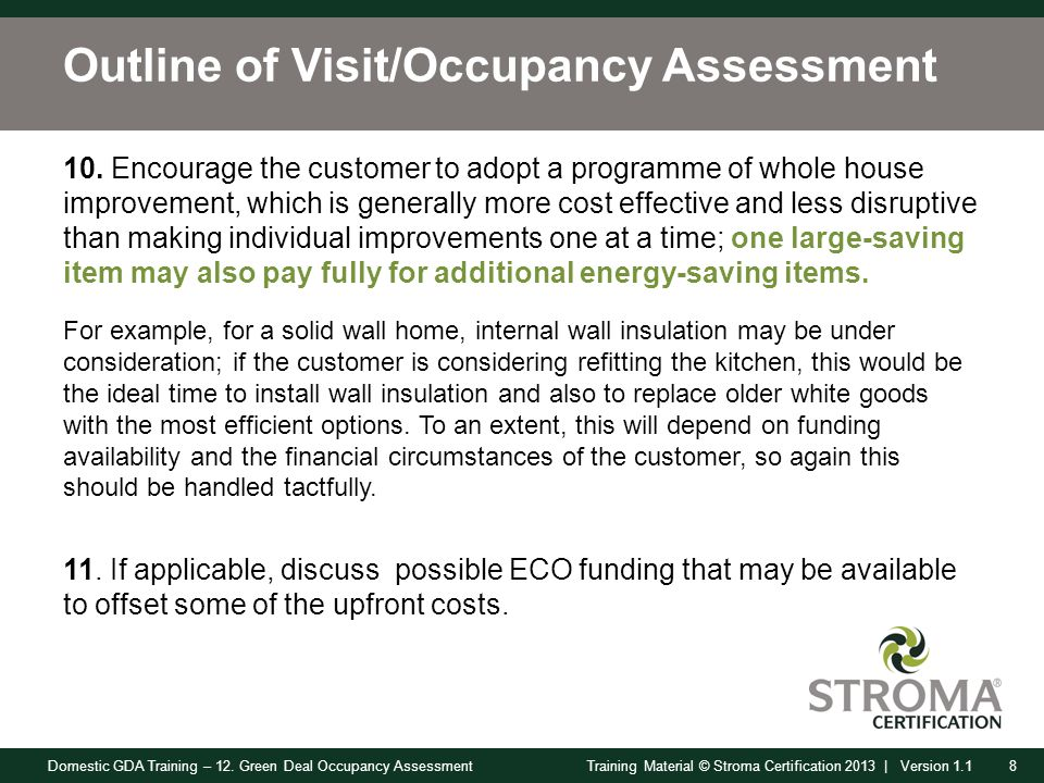 Domestic GDA Training – 12. Green Deal Occupancy Assessment8Training Material © Stroma Certification 2013 | Version 1.1 Outline of Visit/Occupancy Ass