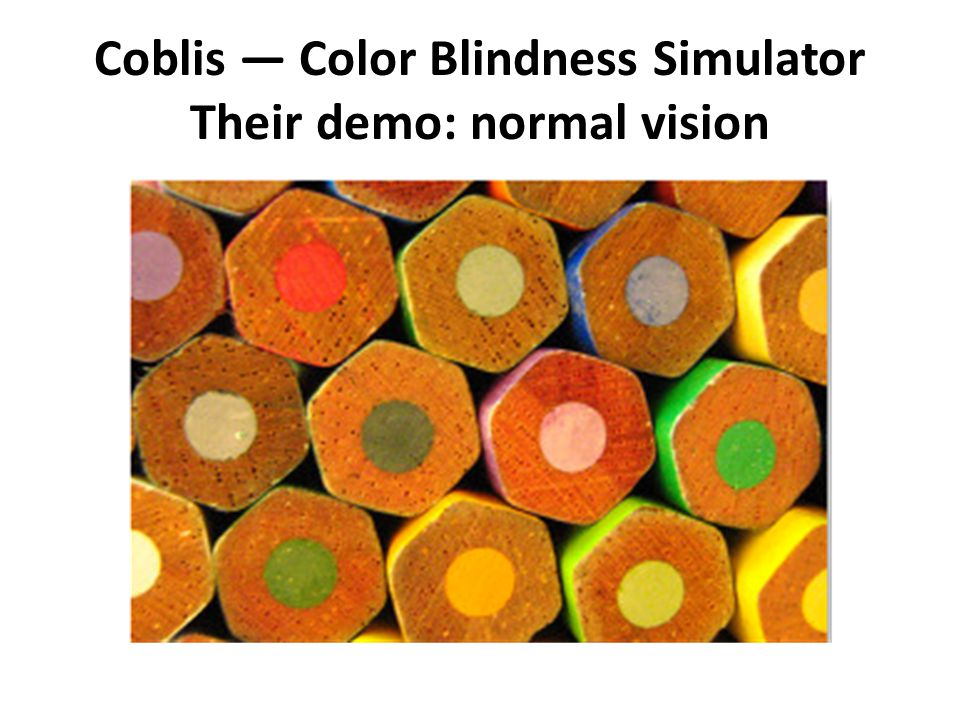 Coblis — Color Blindness Simulator Their demo: normal vision
