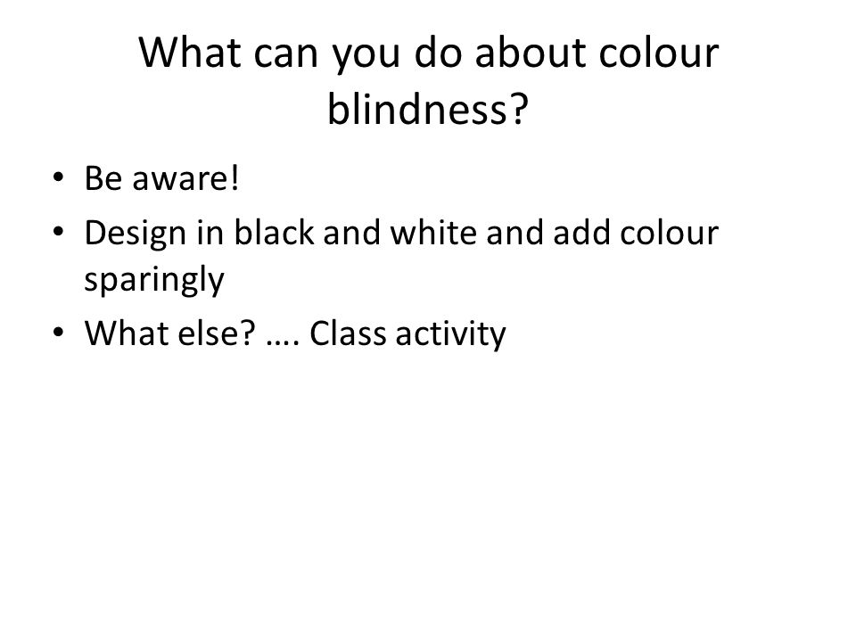 What can you do about colour blindness.Be aware.