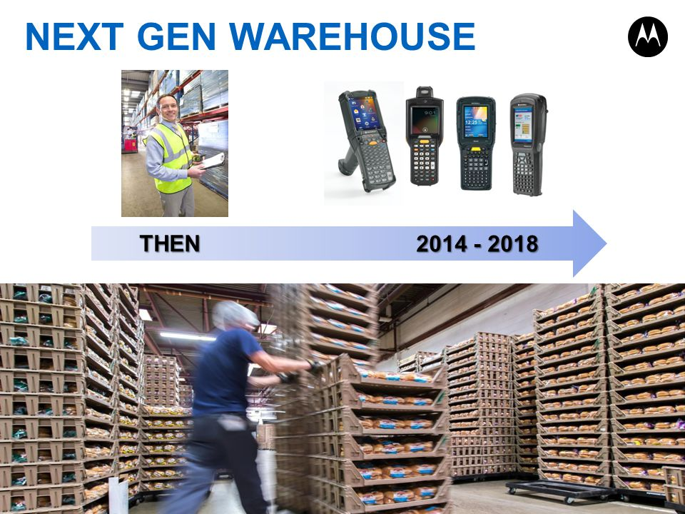 PAGE 3 NEXT GEN WAREHOUSE THEN 2014 - 2018
