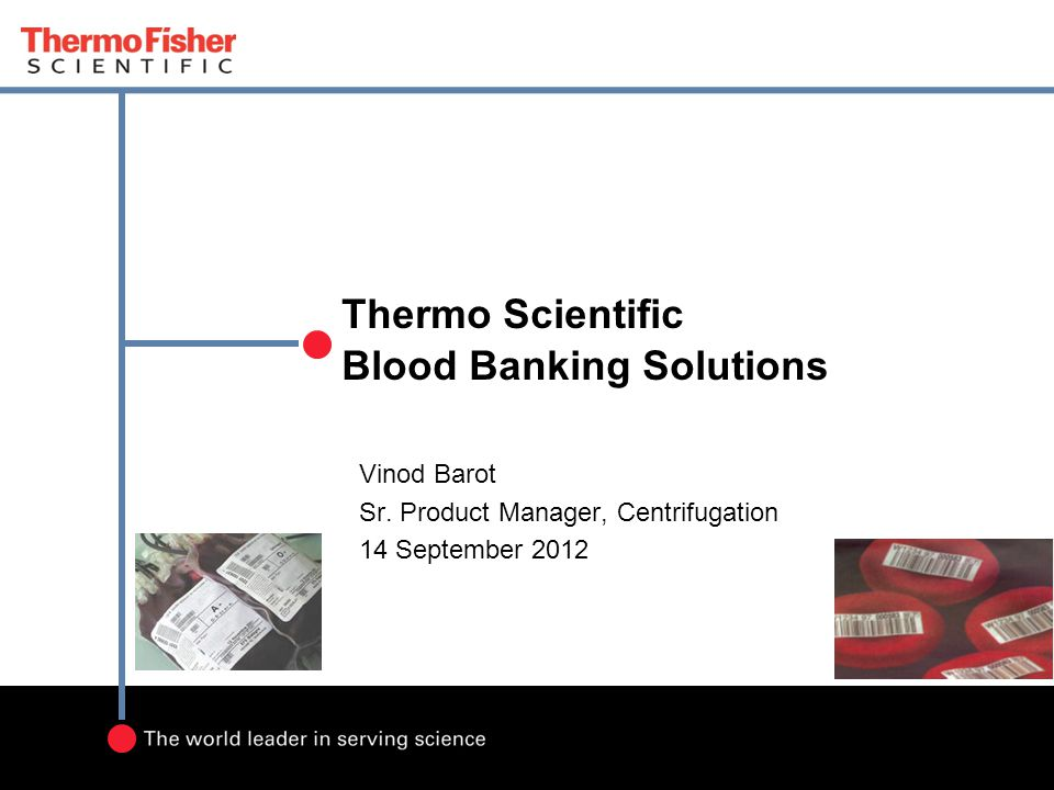 Thermo Scientific Blood Banking Solutions Vinod Barot Sr.