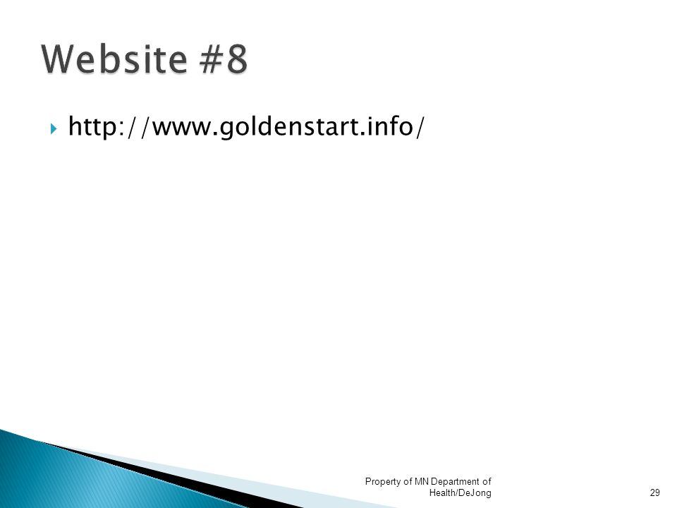  http://www.goldenstart.info/ Property of MN Department of Health/DeJong29