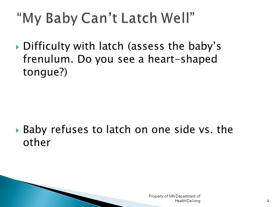  The Nipple Shield is primarily used when the infant will not latch to the mother's bare breast.