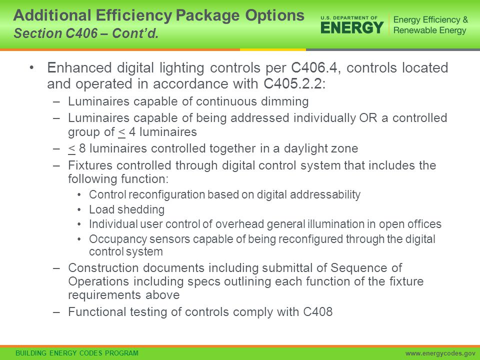BUILDING ENERGY CODES PROGRAMwww.energycodes.gov Enhanced digital lighting controls per C406.4, controls located and operated in accordance with C405.