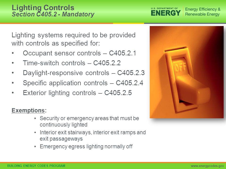 BUILDING ENERGY CODES PROGRAMwww.energycodes.gov Lighting systems required to be provided with controls as specified for: Occupant sensor controls – C