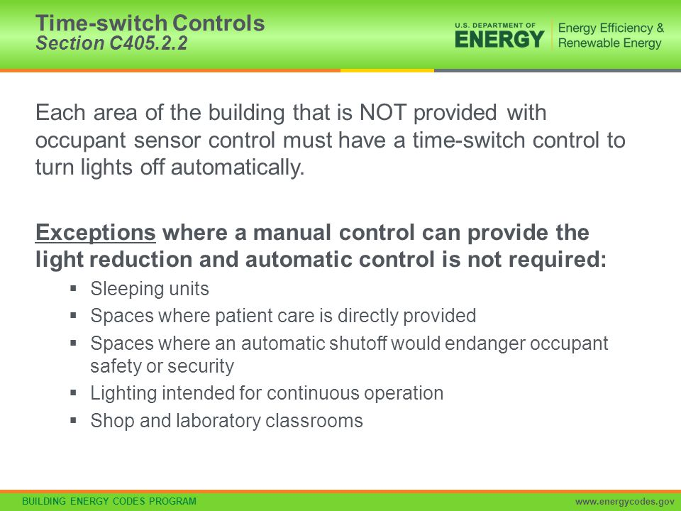 BUILDING ENERGY CODES PROGRAMwww.energycodes.gov Each area of the building that is NOT provided with occupant sensor control must have a time-switch c