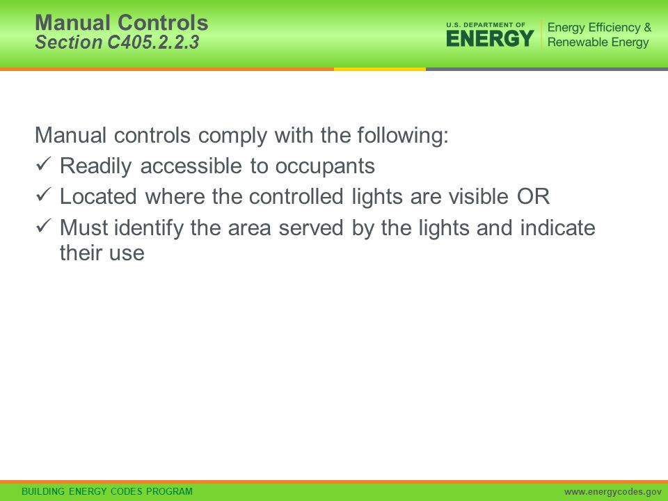 BUILDING ENERGY CODES PROGRAMwww.energycodes.gov Manual controls comply with the following: Readily accessible to occupants Located where the controll