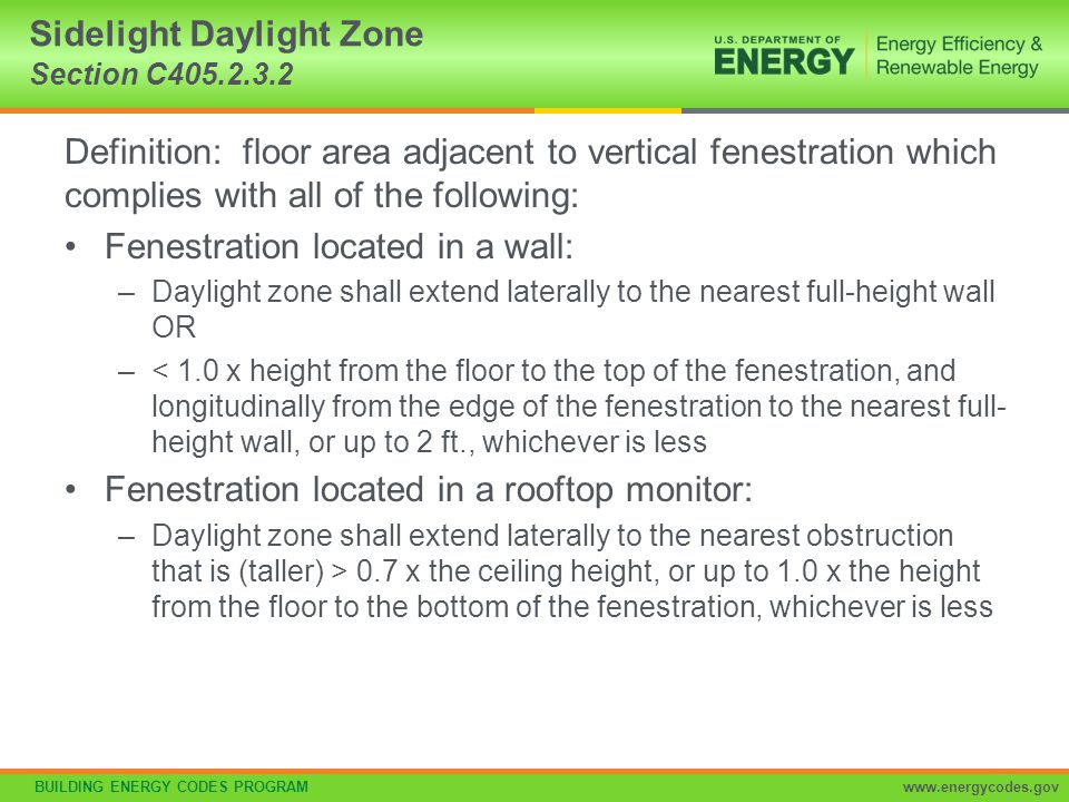BUILDING ENERGY CODES PROGRAMwww.energycodes.gov Definition: floor area adjacent to vertical fenestration which complies with all of the following: Fe
