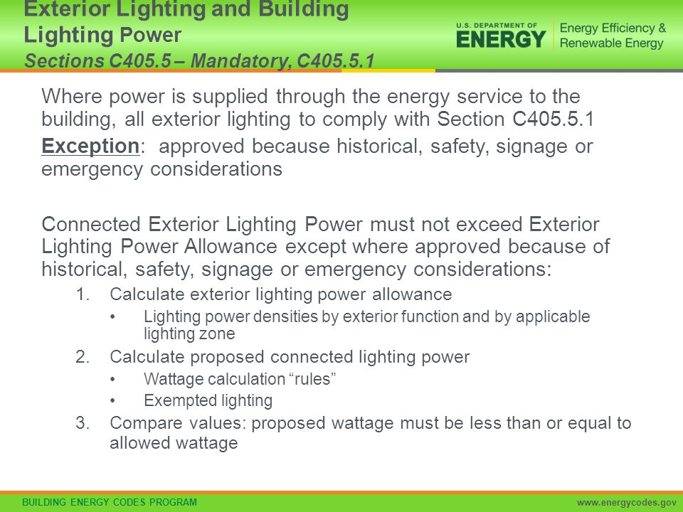 BUILDING ENERGY CODES PROGRAMwww.energycodes.gov Where power is supplied through the energy service to the building, all exterior lighting to comply w