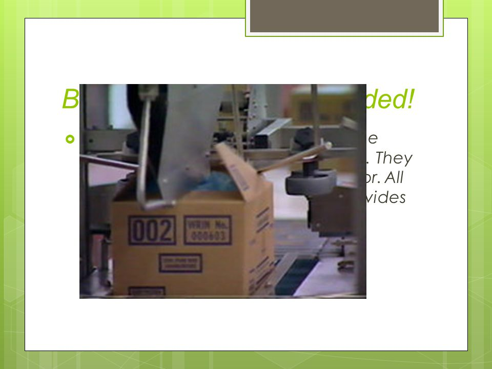Boxes are sealed and coded!  Boxes are sealed and coded with the date, time and production line used. They are passed through a metal detector. All d