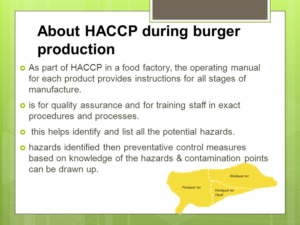 About HACCP during burger production  As part of HACCP in a food factory, the operating manual for each product provides instructions for all stages