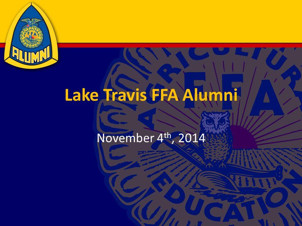 Lake Travis FFA Alumni November 4 th, 2014