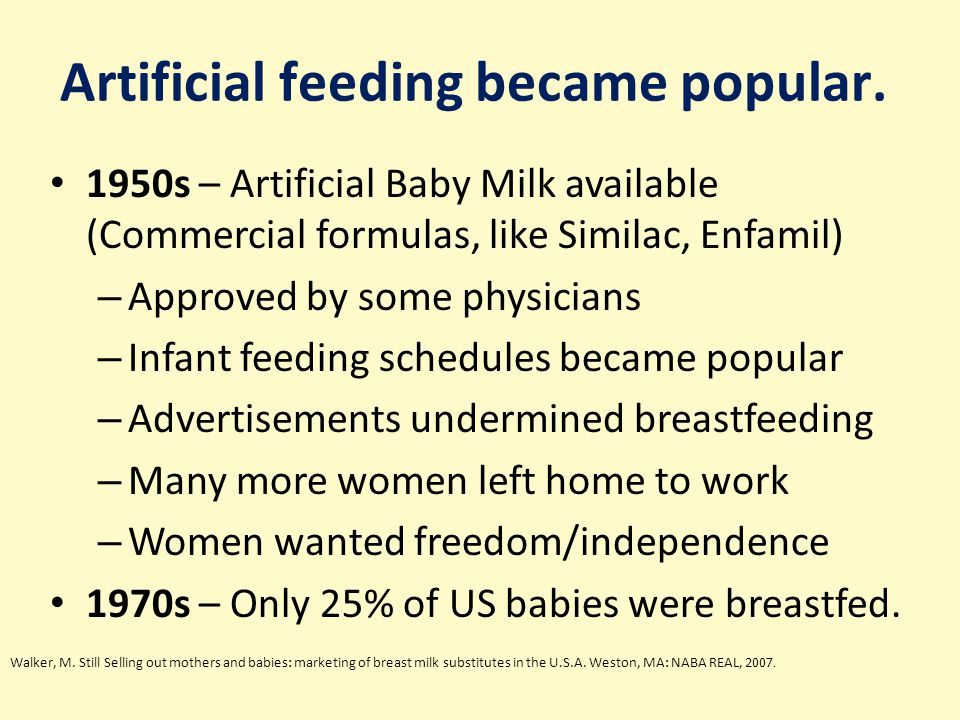 Artificial feeding became popular.
