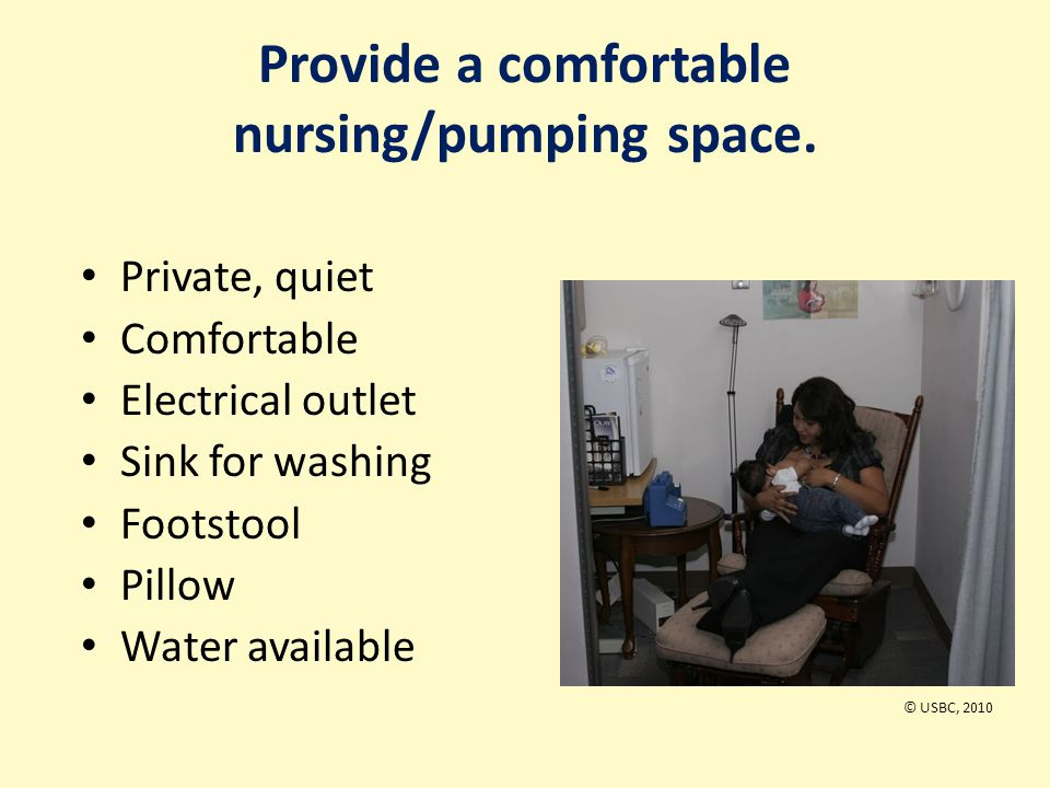 Provide a comfortable nursing/pumping space.
