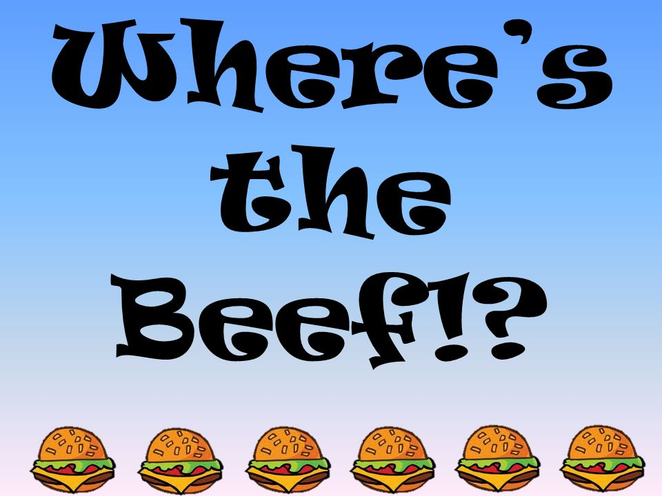 Where's the Beef!