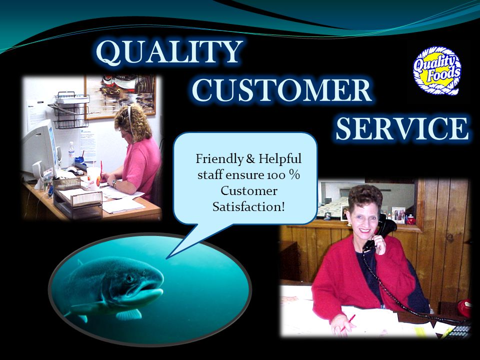 Friendly & Helpful staff ensure 100 % Customer Satisfaction!