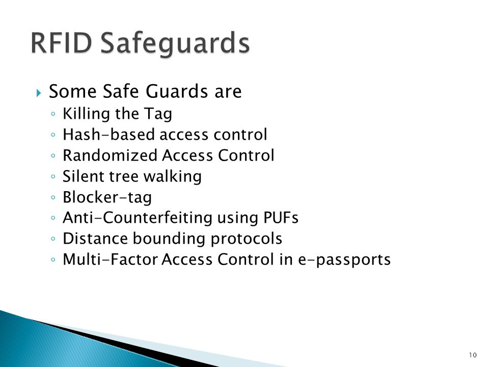  Some Safe Guards are ◦ Killing the Tag ◦ Hash-based access control ◦ Randomized Access Control ◦ Silent tree walking ◦ Blocker-tag ◦ Anti-Counterfei