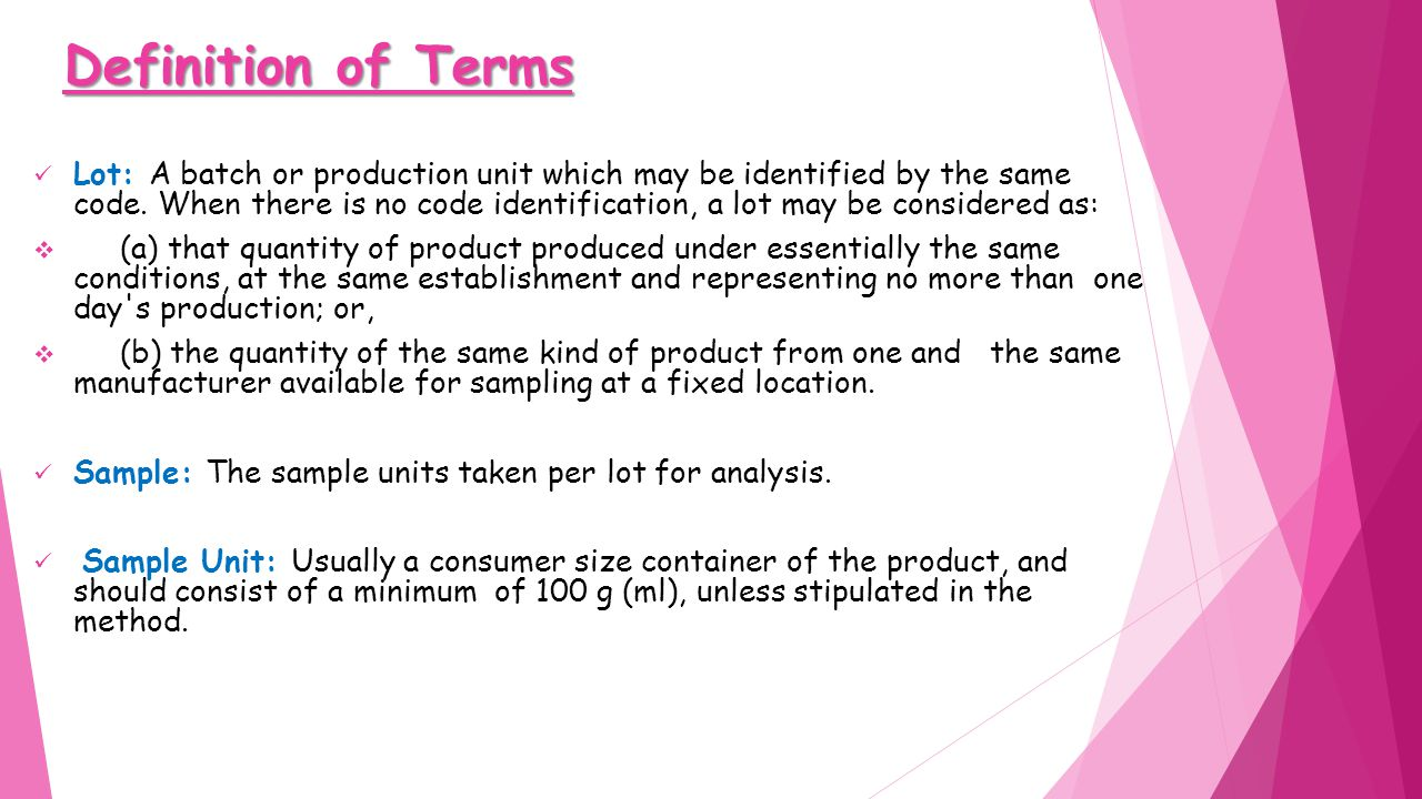 Definition of Terms Lot: A batch or production unit which may be identified by the same code.