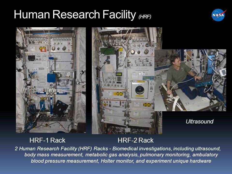 2 Human Research Facility (HRF) Racks - Biomedical investigations, including ultrasound, body mass measurement, metabolic gas analysis, pulmonary moni