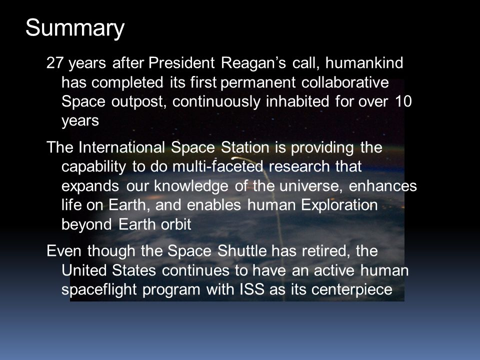 27 years after President Reagan's call, humankind has completed its first permanent collaborative Space outpost, continuously inhabited for over 10 ye
